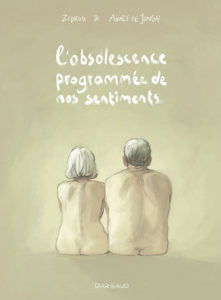 L'obsolescence programmée de nos sentiments